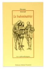 La sodominatrice - Au royaume de la perversion et des plaisirs inavouables.