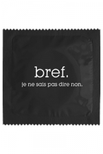 Préservatif humour - Bref Je Sais Pas Dire Non - Préservatif Bref, Je Sais Pas Dire Non, un préservatif personnalisé humoristique de qualité, fabriqué en France, marque Callvin.