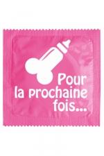 Préservatif humour - Pour La Prochaine Fois - Préservatif Pour La Prochaine Fois, un préservatif personnalisé humoristique de qualité, fabriqué en France, marque Callvin.